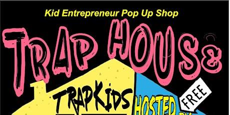 Trap House Kids Pop Up Shop tickets