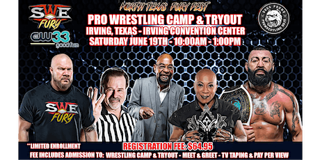 """SWE FURY TV'S """"NORTH TEXAS FURY FEST"""" PRO WRESTLING CAMP & TRYOUT tickets"""