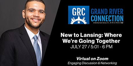 Grand River Connection: New to Lansing - Where We're Going Together tickets