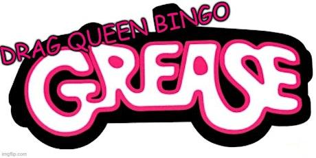 Grease Drag Queen Bingo tickets