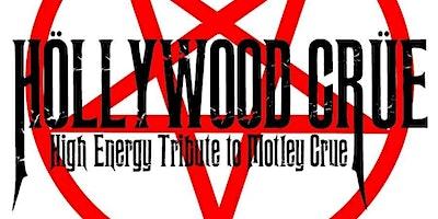 Hollywood Crue-Motley Crue Tribute w/ Alice Coopers-Alice Cooper Tribute