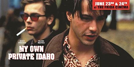 MY OWN PRIVATE IDAHO: The Frida Cinema tickets