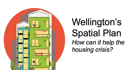 Wellington's Spatial Plan - how can it help the housing crisis? tickets