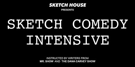 Sketch Comedy Intensive tickets