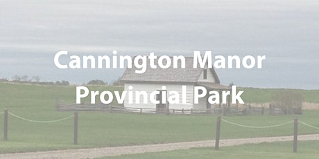 Cannington Manor - July 2021 Guided Tours tickets