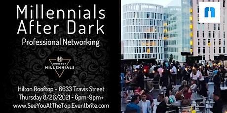 Millennials After Dark Professional Rooftop Networking @ Hilton tickets