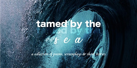 """""""Tamed by the Sea"""" Poetry Release tickets"""