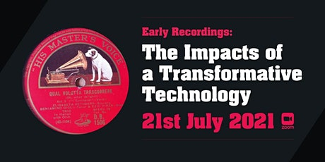 Early Recordings: the Impacts of a Transformative Technology tickets