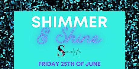 Shimmer & Shine at Socialista tickets