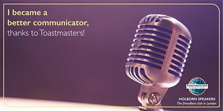 Gain Confidence/Learn public speaking skills -Holborn Speakers-Toastmasters tickets