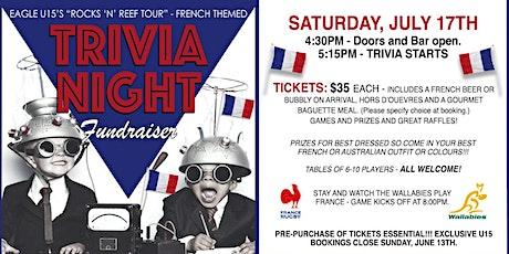 "U15 ""ROCKS 'N' REEF' TOUR - FRENCH THEMED TRIVIA NIGHT FUNDRAISER tickets"