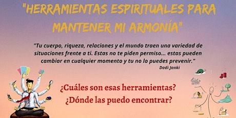 """Taller En Espaniol: """"Herramientas Espirituales para Mantener mi armonía"""" entradas"""