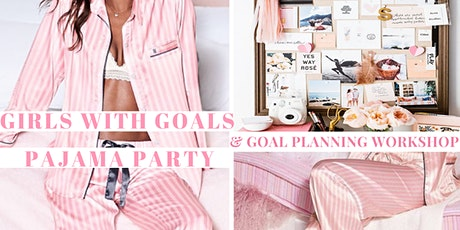 """""""GIRLS WITH GOALS"""" PAJAMA PARTY AND GOAL PLANNING WORKSHOP tickets"""