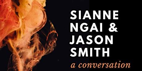 Sianne Ngai and Jason Smith: A Conversation tickets