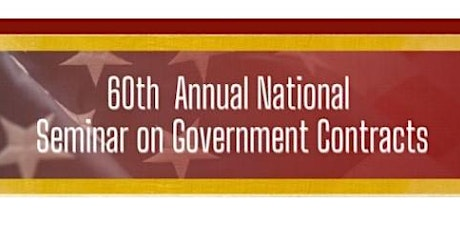 60th Annual National Seminar on Government Contracts tickets