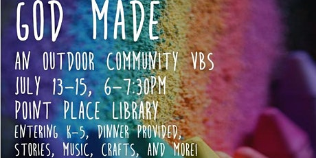 """""""God Made"""": Community VBS July 13-15, 6-7:30pm tickets"""
