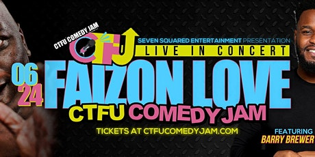 FAIZON LOVE LIVE   CTFU COMEDY JAM 6PM tickets