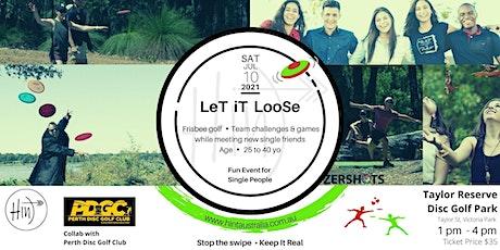 LeT iT LooSe - 25 to 40 yo tickets