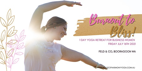 BURNOUT TO BLISS- 1 Day Yoga Retreat for Business Women tickets