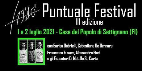 PUNTUALE FESTIVAL giorno 1 - 19'40'' Gabrielli/De Gennaro/Fusaro biglietti