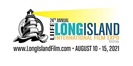 2021 Long Island International Film Expo - Saturday Aug. 14 2021 - 5 Blocks tickets
