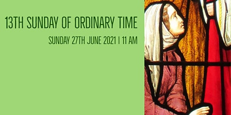 Holy Mass - 13th Sunday of Ordinary Time tickets