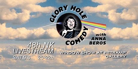 GLORY HOLE English Stand-Up WINDOW Show 48h NK LIVESTREAM Tickets