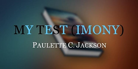 """Paulette's Book Launch & Celebration-""""My Test(Imony)"""" tickets"""