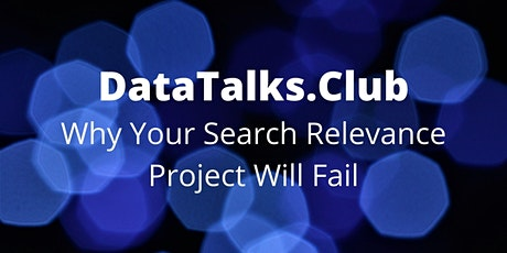 Why Your Search Relevance Project Will Fail tickets