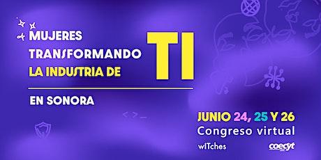 wITches transformando la industria de TI en Sonora tickets
