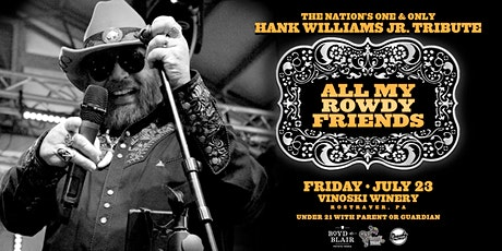 All My Rowdy Friends -The One and Only Hank Williams Jr. Tribute Show tickets