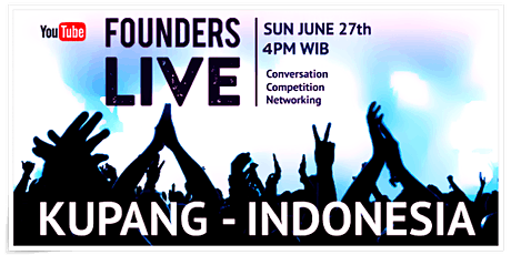 Founders Live KUPANG - INDONESIA tickets