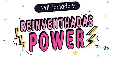 VII Jornada 'Reinventhadas Power' entradas