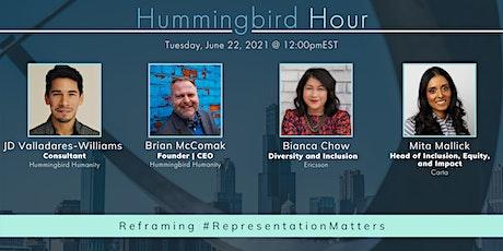 Hummingbird Hour: Reframing #RepresentationMatters tickets