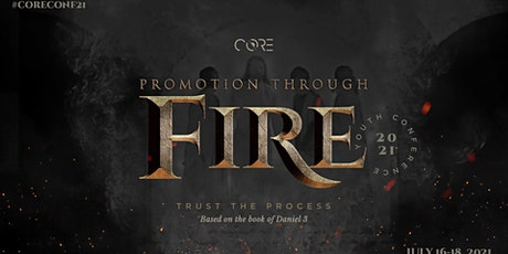 CORE CONFERENCE 2021 - PROMOTION THROUGH FIRE tickets