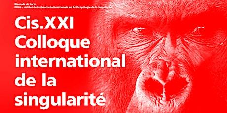 Cis.XXI — Colloque international de la singularité billets