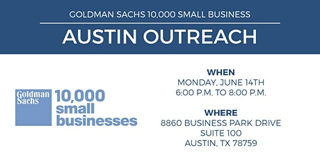 Goldman Sachs 10,000 Small Businesses Austin Outreach Open House tickets