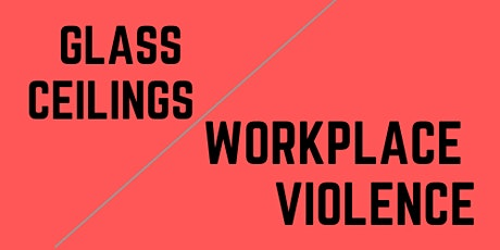 Break Glass Ceilings & Reduce Workplace Violence With Moments That Satisfy tickets