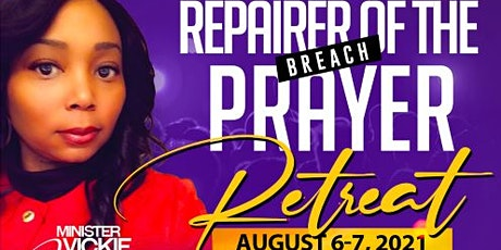 The Repairer Of  The Breach Prayer Retreat tickets
