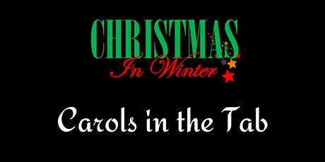 Christmas in Winter - Carols in the Tab tickets