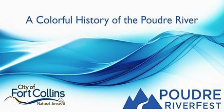 A Colorful History of the Poudre River tickets