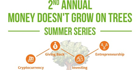 2nd Annual Money Doesn't Grow On Trees Teen Summer Series (REMOTE) tickets