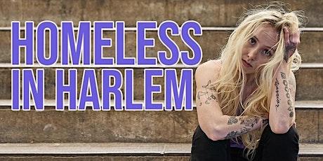 Homeless in Harlem tickets
