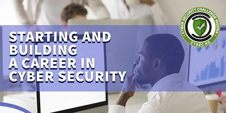 Starting and Building a Career in Cyber Security - June 2021 tickets