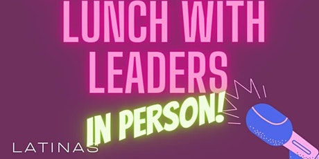 Latinas Network - June - Lunch with Leaders tickets
