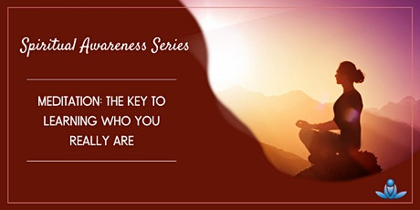 Meditation: The Key to Learning Who You Really Are tickets