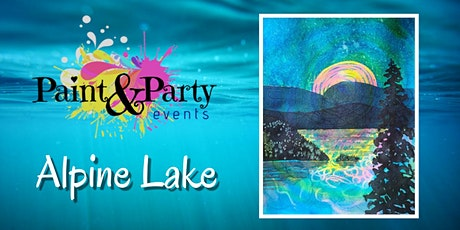 Alpine Lake Paint & Party Event tickets