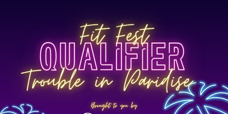 Trouble In Paradise - FitFest Qualifier tickets