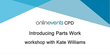 Introducing Parts Work Part 2 - Kate Williams tickets