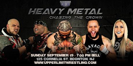 Upper Limit Wrestling - Heavy Metal tickets